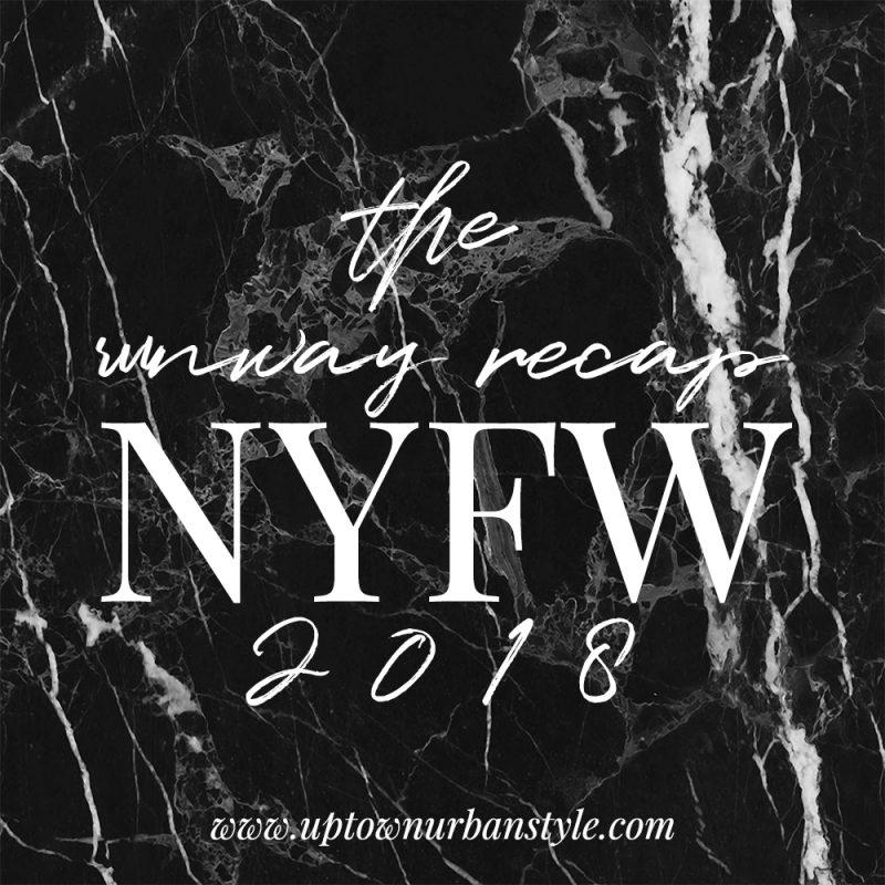 The Runway Recap- NYFW 2018